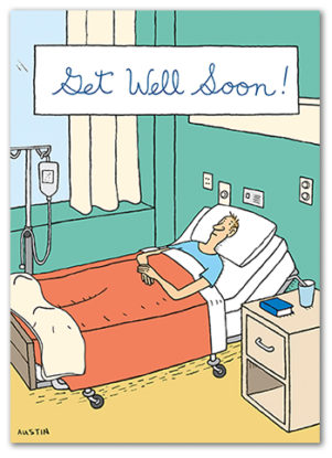 Snafu GW028 funny get well card. Great for your customers with a sense of humor, because laughter is the best medicine!