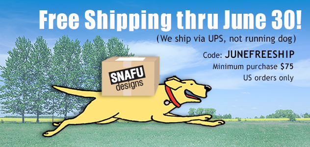 Free Shipping on Snafu Designs June 2018